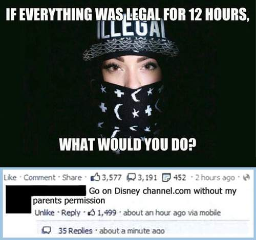 If everything was legal for 12 hours, What would you do? Funny comment!