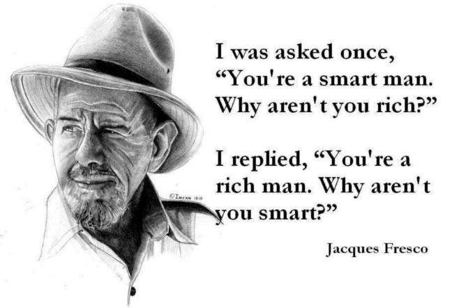 Smart man Jackues Fresco Quote