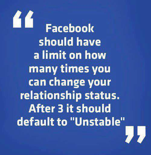 Facebook should have a limit on times you can update your relationship status