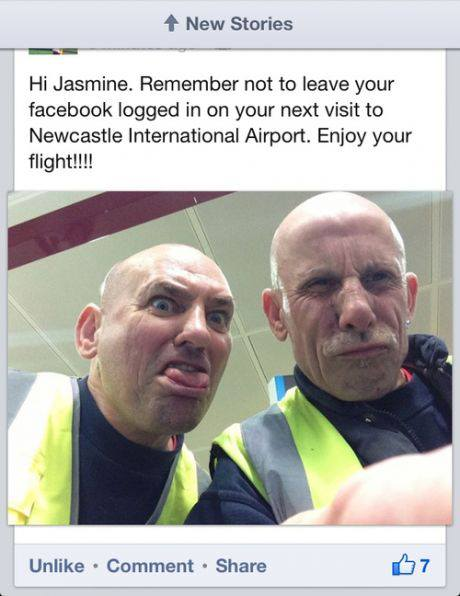 Hi Jasmine. Remember not to leave your facebook logged in on your next visit to Newcastle International Airport. Enjoy your flight!