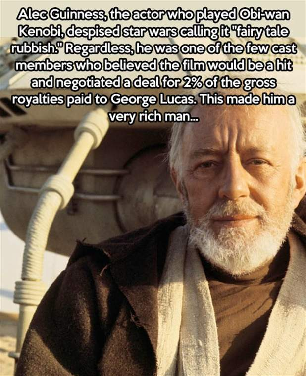 Alec Guinness, the actor who played Obi-wan Kenobi, despised star wars calling it 'fairy tale rubbish'.