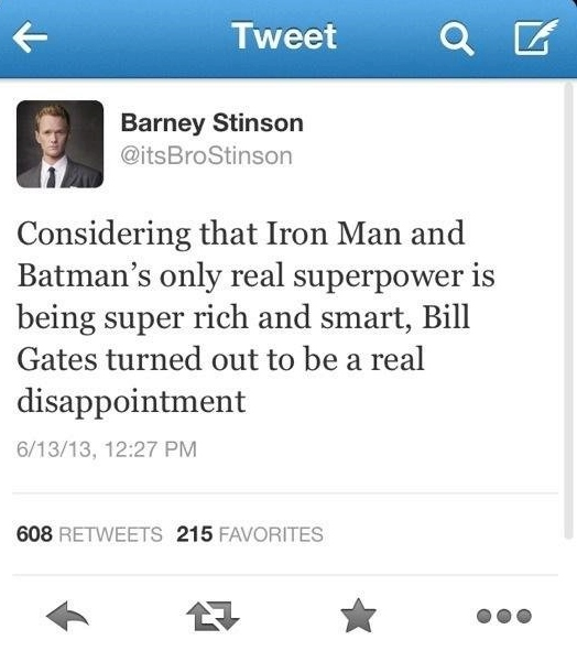 Barney Stinson -  Iron man Batman and Bill Gates disappointment