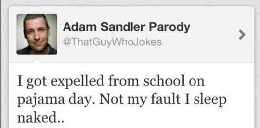 Adam Sandler Parody - I got expelled from school on pajama day. Not my fault I sleep naked..