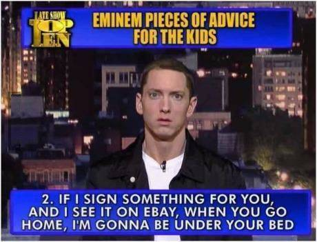 Eminem pieces of advice for the kids.