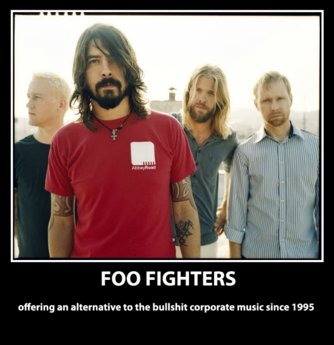 FOO FIGHTERS - offering an alternative to the bullshit corporate music since 1995