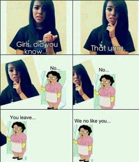 Girls, Did You Know.. That Uhm, Consuela No.. No..