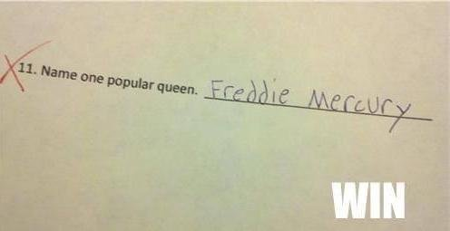 History test question - Name one popular queen - Freddie Mercury