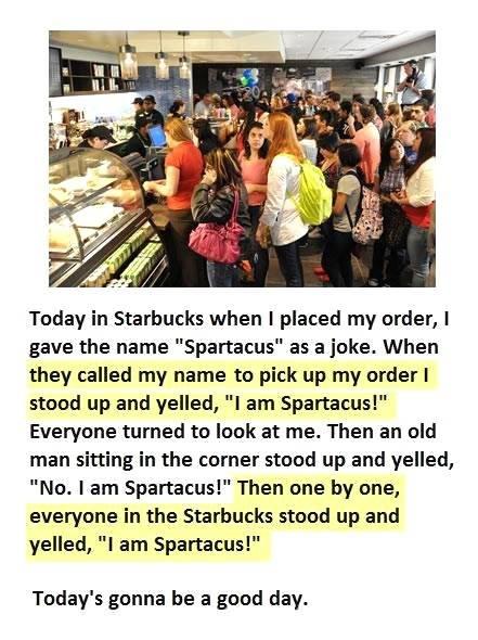 I am Spartacus! Starbucks prank!