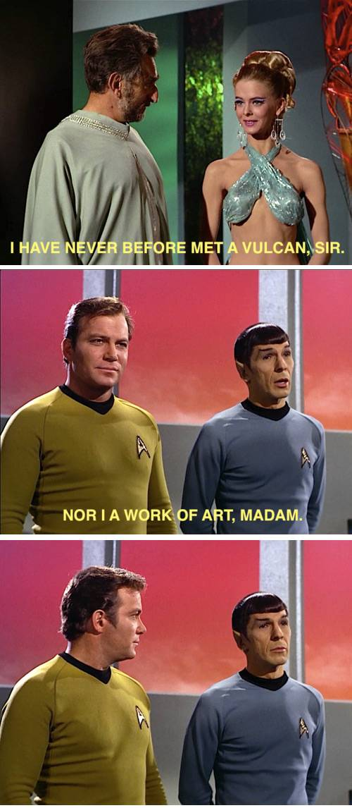 I have never before met a Vulcan, sir.