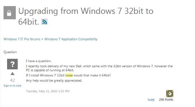 If I install Windows 7 32bit twice would that make it 64bit?