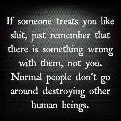 If someone treats you like shit..