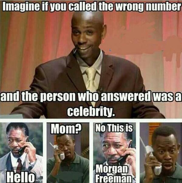 Imagine if you called the wrong number and the person who answered was a celebrity