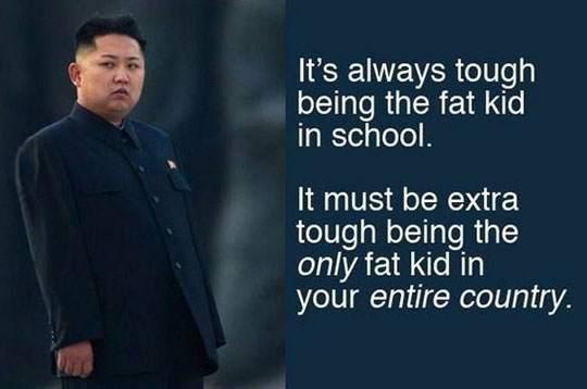 It's always tough being the fat kid in school.