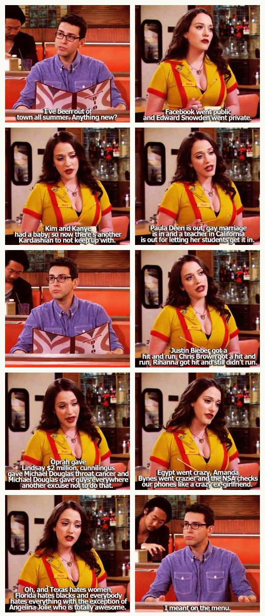 I've been out of town all summer. Anything new? - 2 Broke Girls