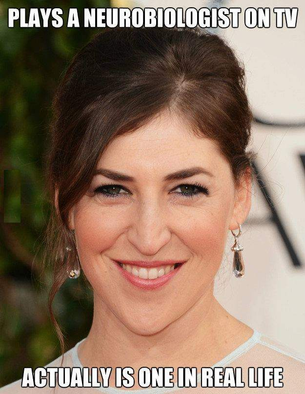 Mayim Bialik - Plays a neurobiologist on TV, actually is on in real life.