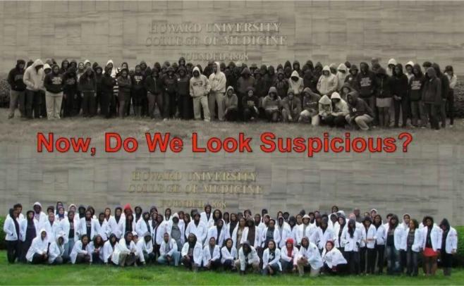 Now, Do We Look Suspicious? - The Howard University School of Medicine
