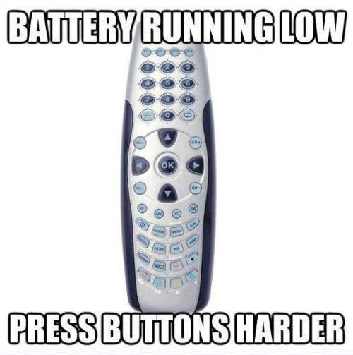 Remote control - Battery running low, press buttons harder !