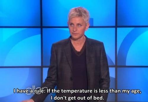 The Ellen DeGeneres rule for temperature, age and bed. - 9buz