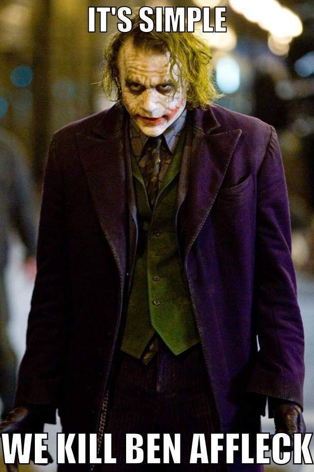 The Joker - It's simple we kill Ben Affleck