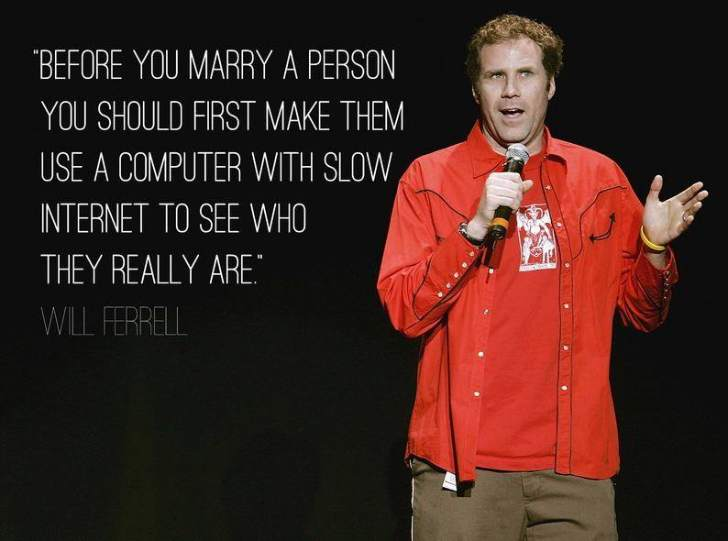 Will Ferrell - Before you marry a person..