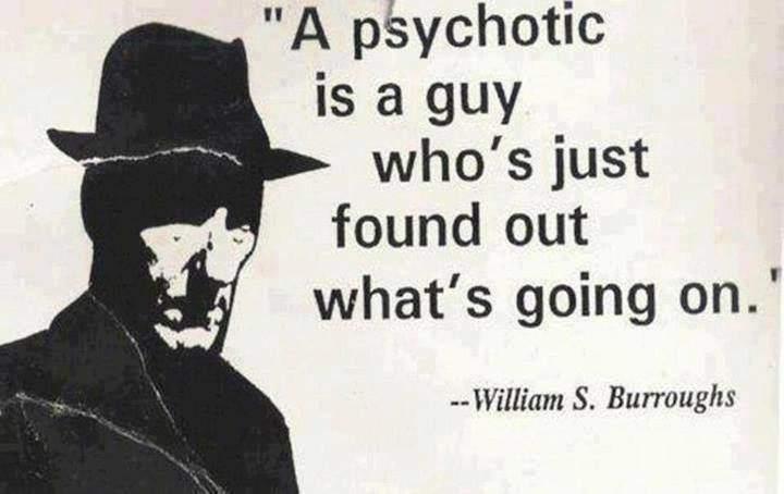William S. Burroughs - A psychotic