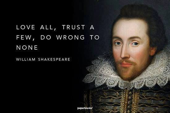 Shakespeare Quotes: Love All, Trust A Few, Do Wrong To
