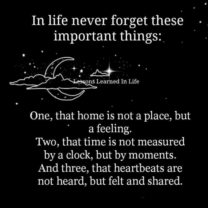 In life never forget these important things...