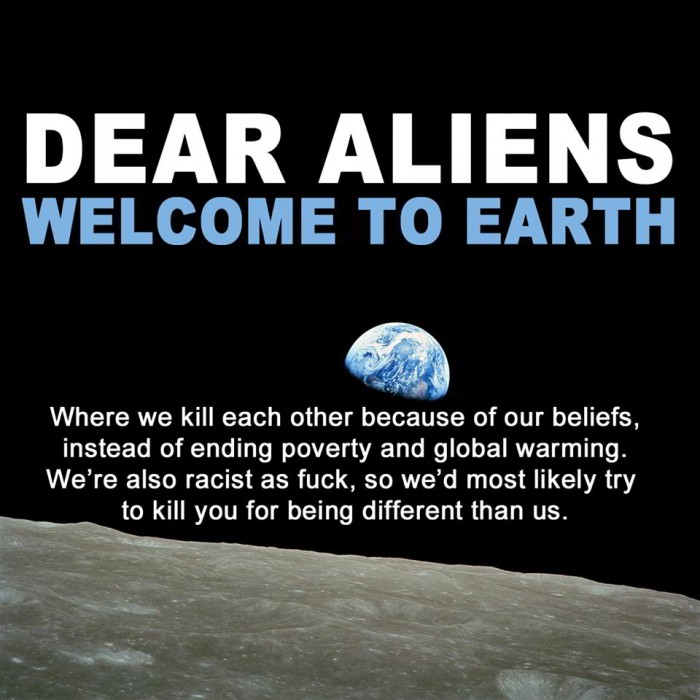 Dear Aliens Welcome To Earth