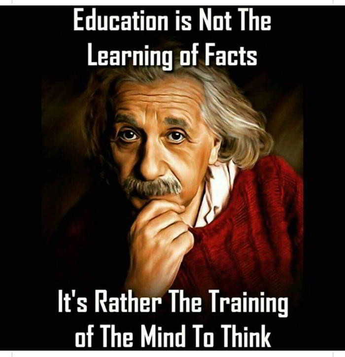 Albert Einstein - Education Is Not The Learning of Facts...