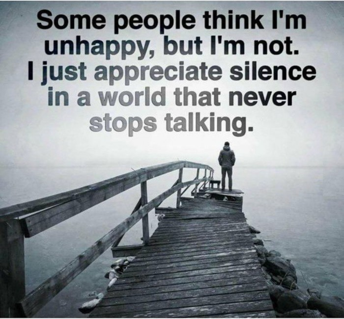 Some people thing I'm unhappy...
