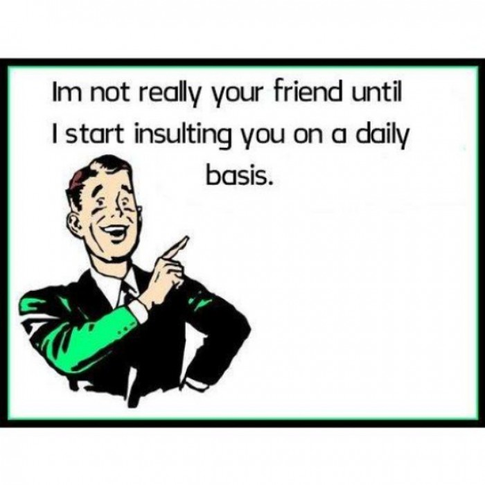I'm not really your friend until...