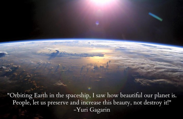 Yuri Gagarin - Orbiting Earth in the spaceship, I saw how beautiful our planet is...