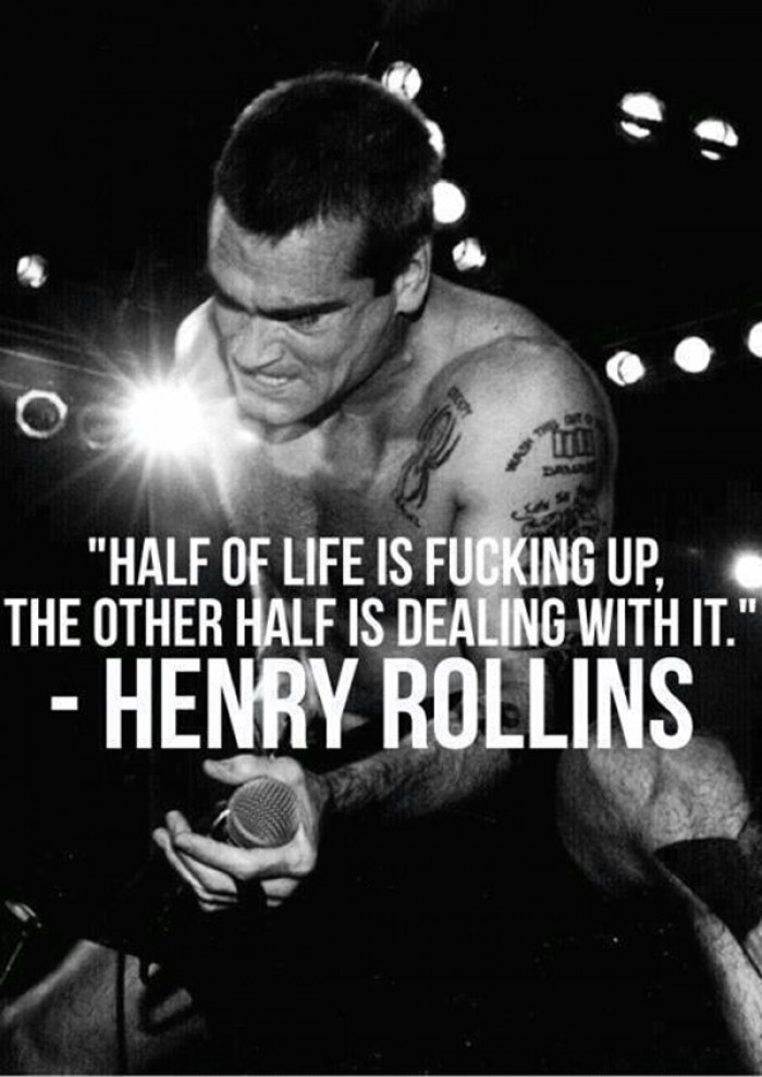 Henry Rollins - Half of life is up the other half is dealing with it