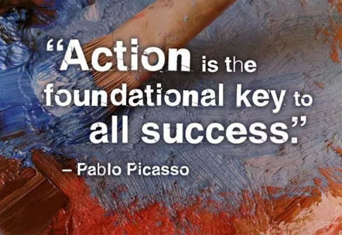 Pablo Picasso - Action is the foundational key to all success