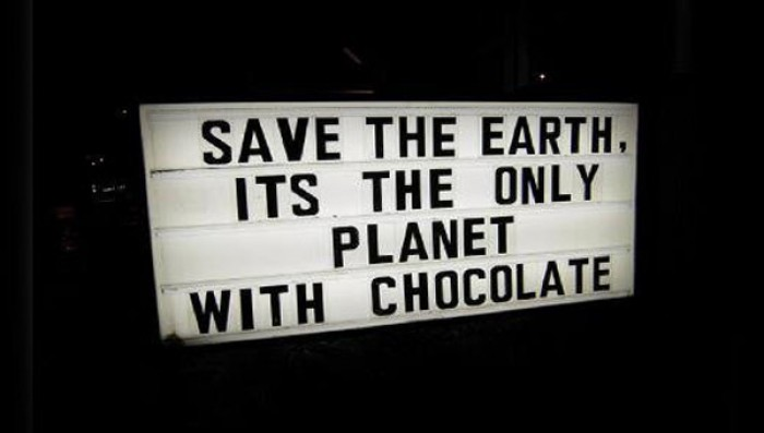 Save The Earth - It's The Only Planet With Chocolate