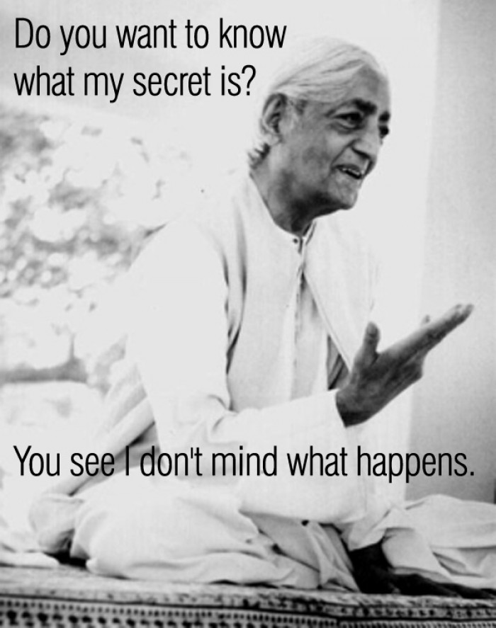 Jiddu Krishnamurti - Do you want to know what my secret is?