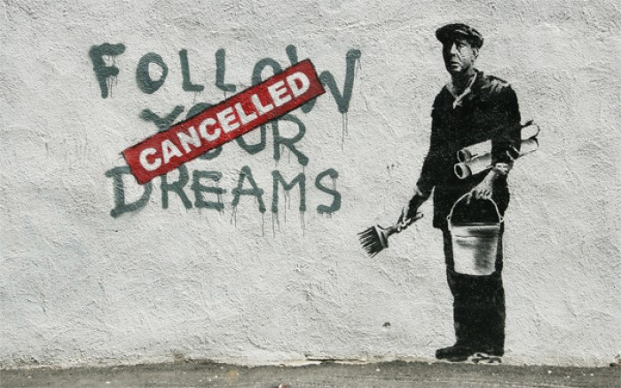 Follow Your Dreams – Has Been Cancelled