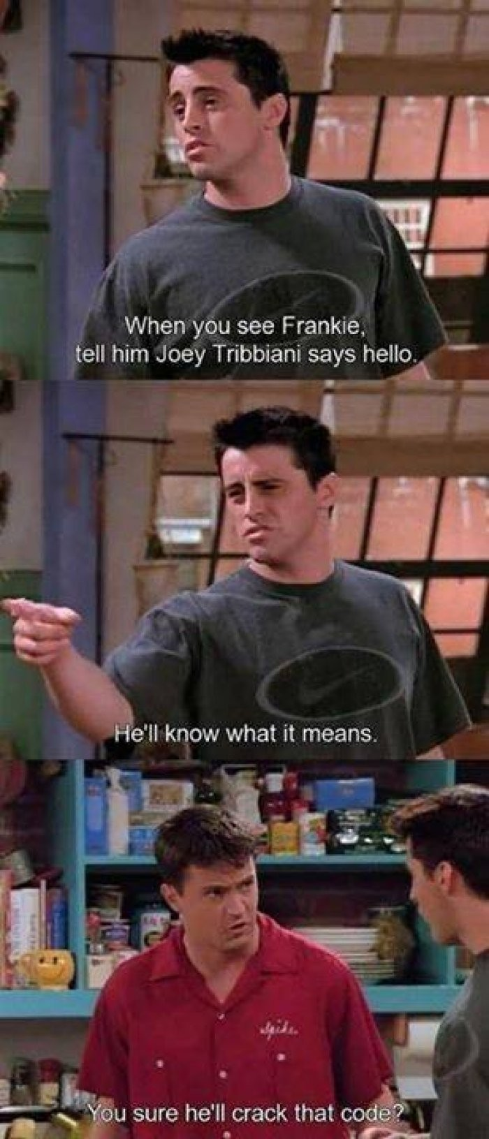 Joey Tribbiani says hello - Friends tv show