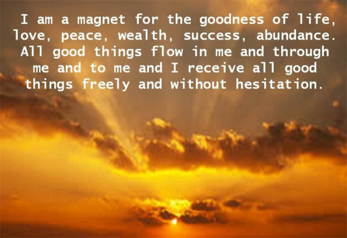 I am a magnet for the goodness of life, love, peace...