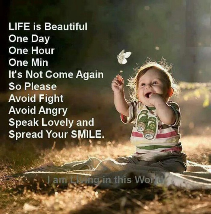 Life is beautiful! One day, one hour, one minute...