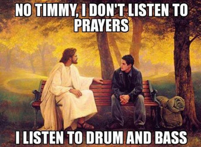 Jesus: No Timmy, I don't listen to prayers. I listen to...