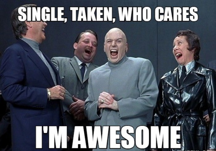 Single, Taken, Who Cares I'm Awesome!