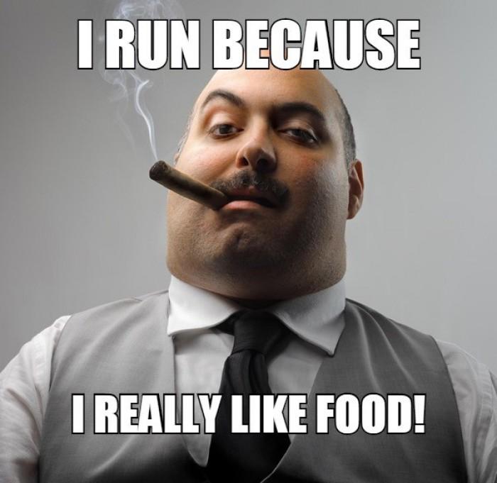 I Run Because I Really Like Food!
