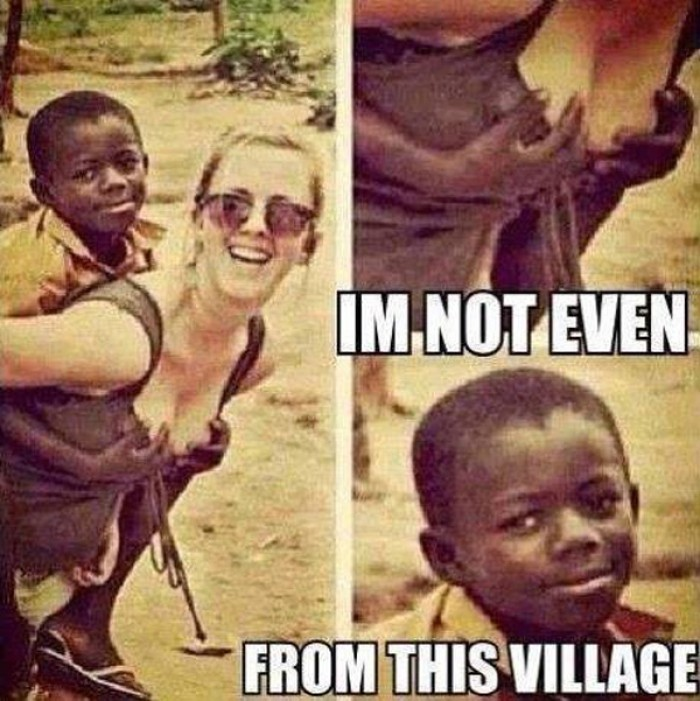 I'm not even from this village