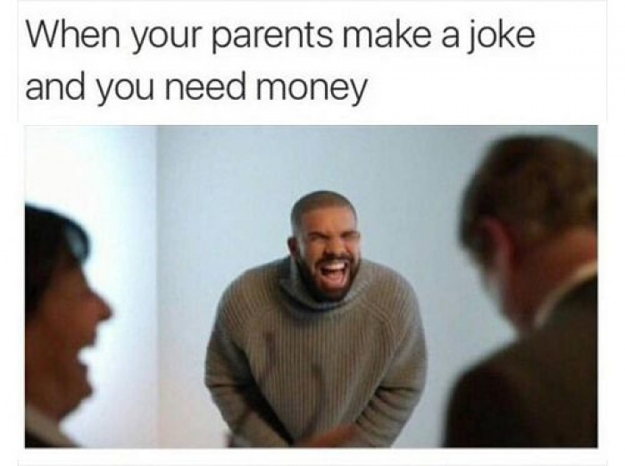 When Your Parents Make a Joke And You Need Money