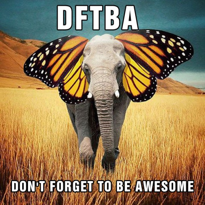 Don't forget to be awesome - DFTBA