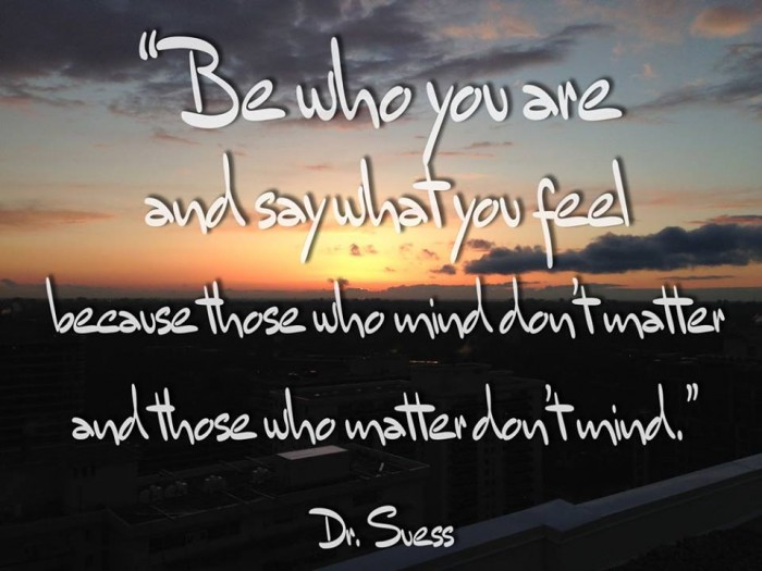 Dr. Seuss - Be who you are and say what you feel