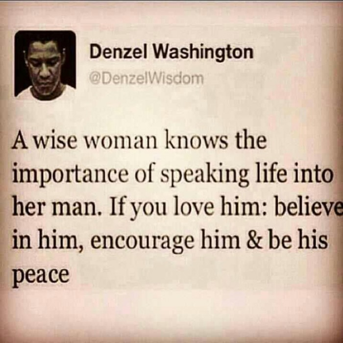 Denzel Washington - A wise woman knows the importance...