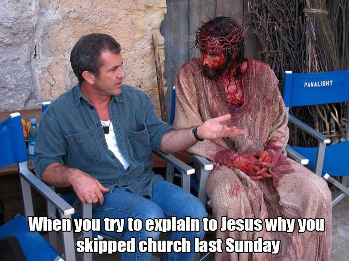 When you try to explain to Jesus why you skipped church...