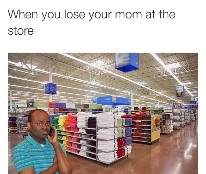 When you lose your mom in the store
